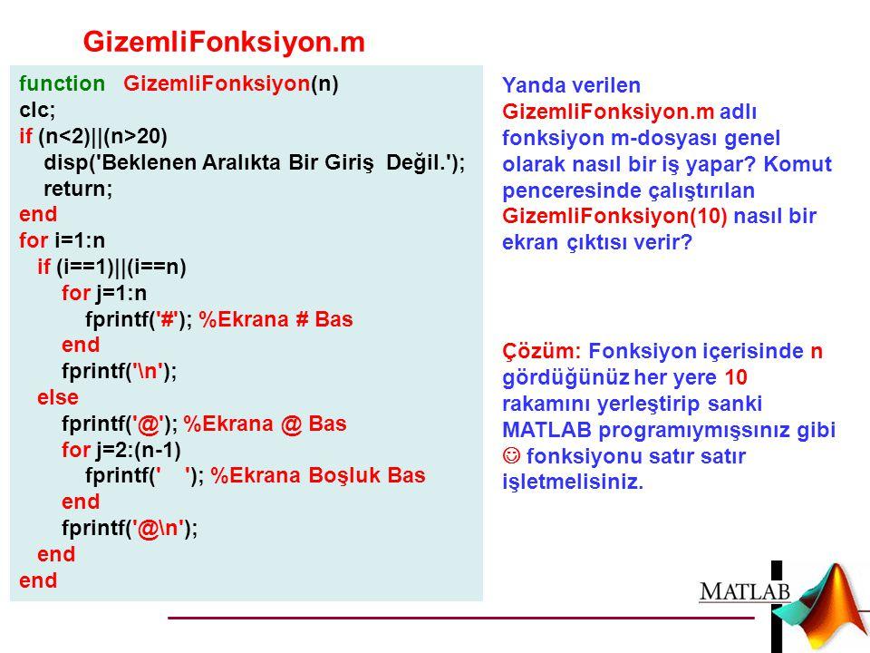 GizemliFonksiyon.m function GizemliFonksiyon(n)