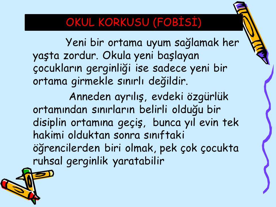 OKUL KORKUSU (FOBİSİ)