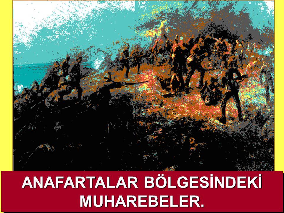 ANAFARTALAR BÖLGESİNDEKİ MUHAREBELER.
