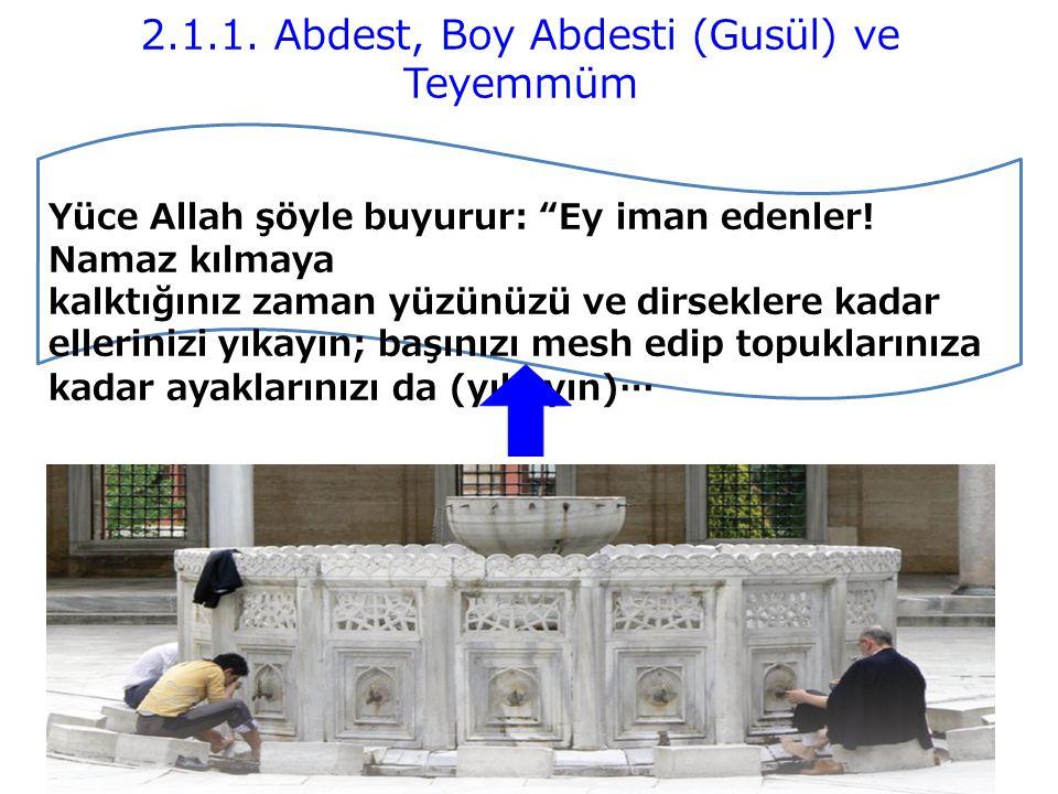 2.1.1. Abdest, Boy Abdesti (Gusül) ve Teyemmüm
