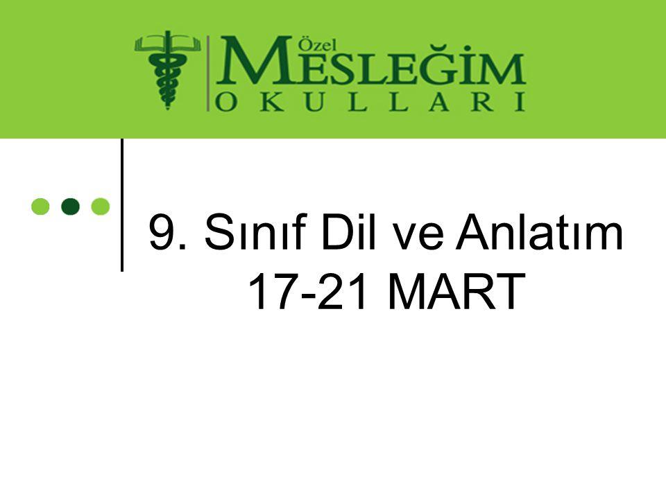 9. Sınıf Dil ve Anlatım 17-21 MART