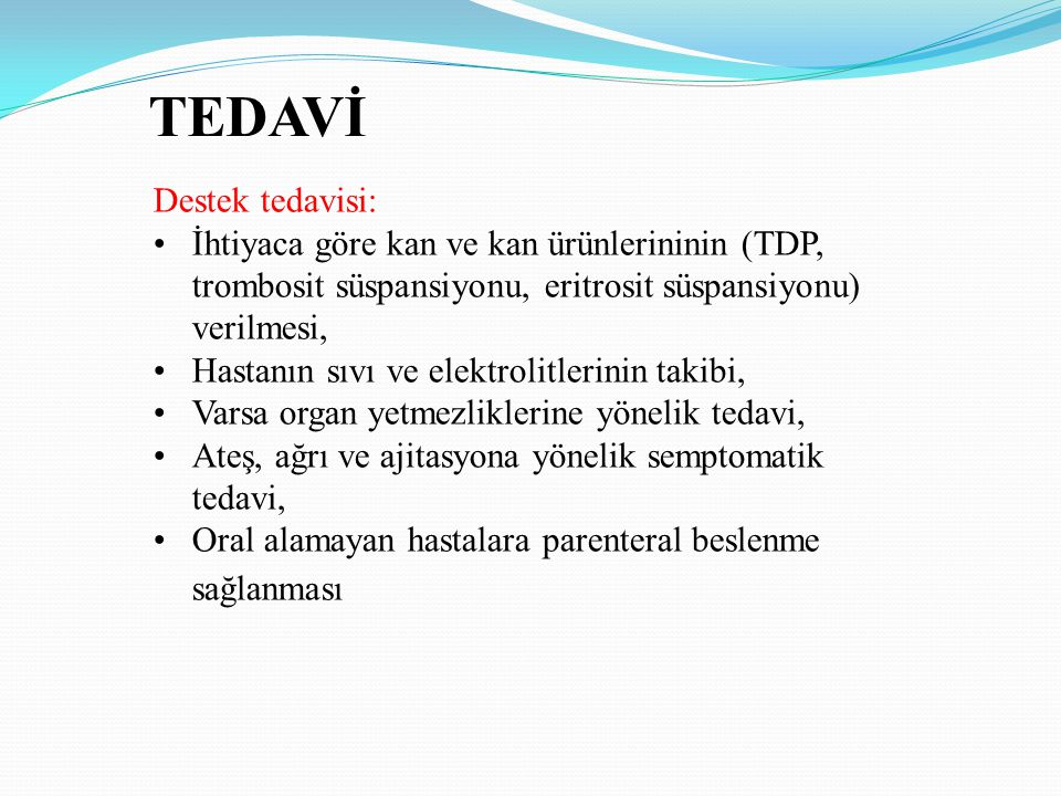 TEDAVİ Destek tedavisi: