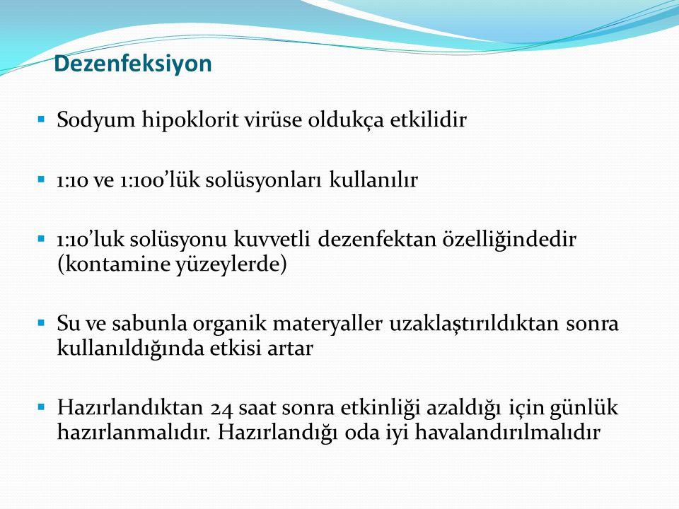 Dezenfeksiyon Sodyum hipoklorit virüse oldukça etkilidir