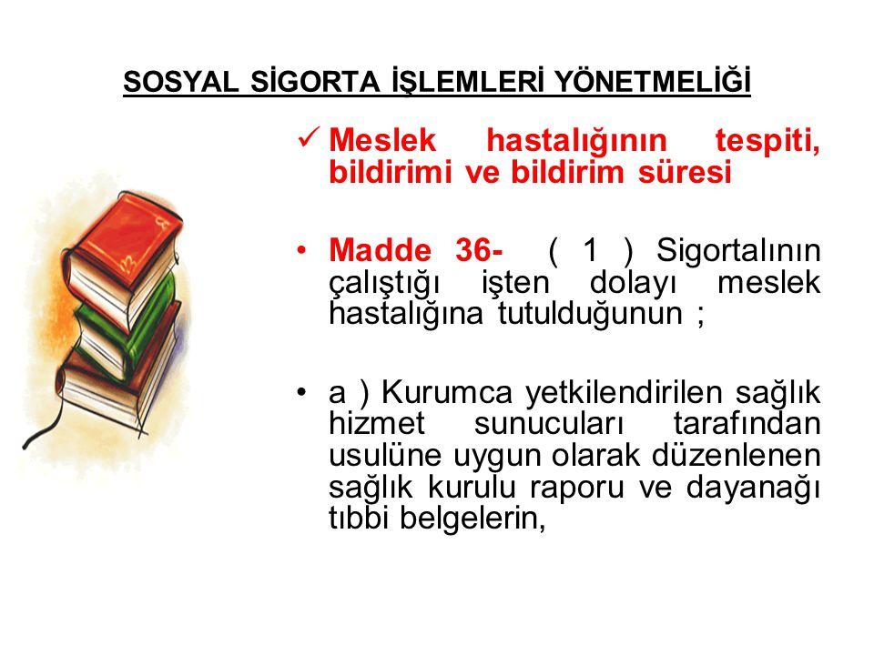 SOSYAL SİGORTA İŞLEMLERİ YÖNETMELİĞİ
