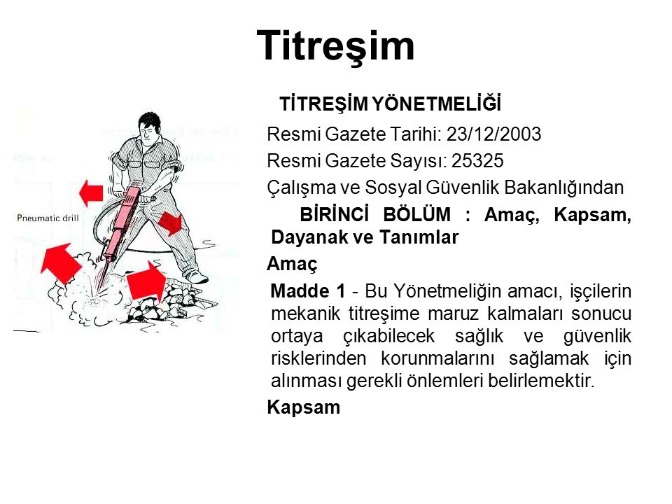 Titreşim TİTREŞİM YÖNETMELİĞİ Resmi Gazete Tarihi: 23/12/2003