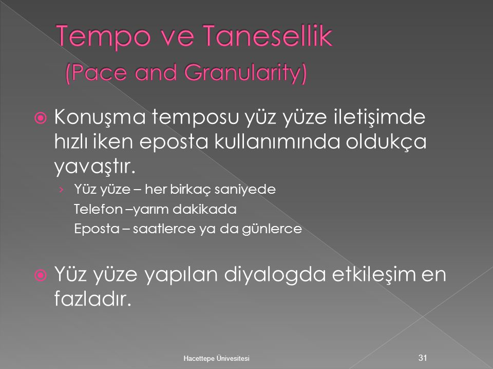 Tempo ve Tanesellik (Pace and Granularity)