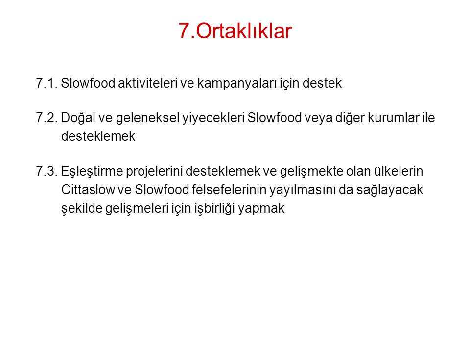 7.Ortaklıklar 7.1. Slowfood aktiviteleri ve kampanyaları için destek