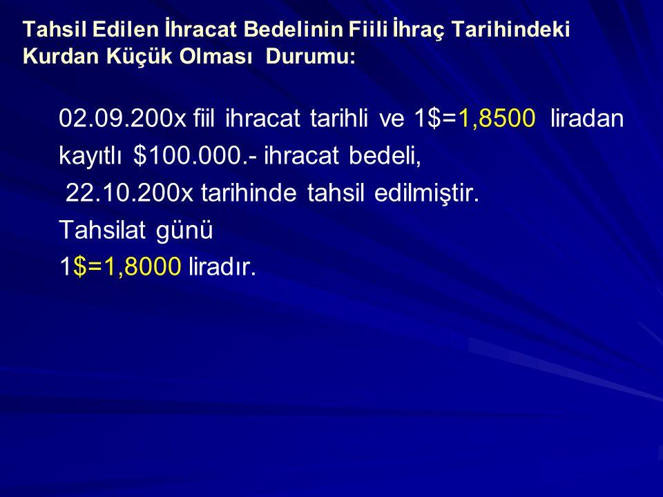02.09.200x fiil ihracat tarihli ve 1$=1,8500 liradan