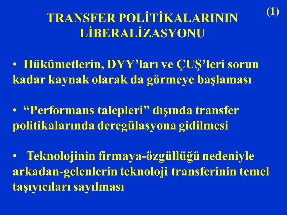 TRANSFER POLİTİKALARININ LİBERALİZASYONU