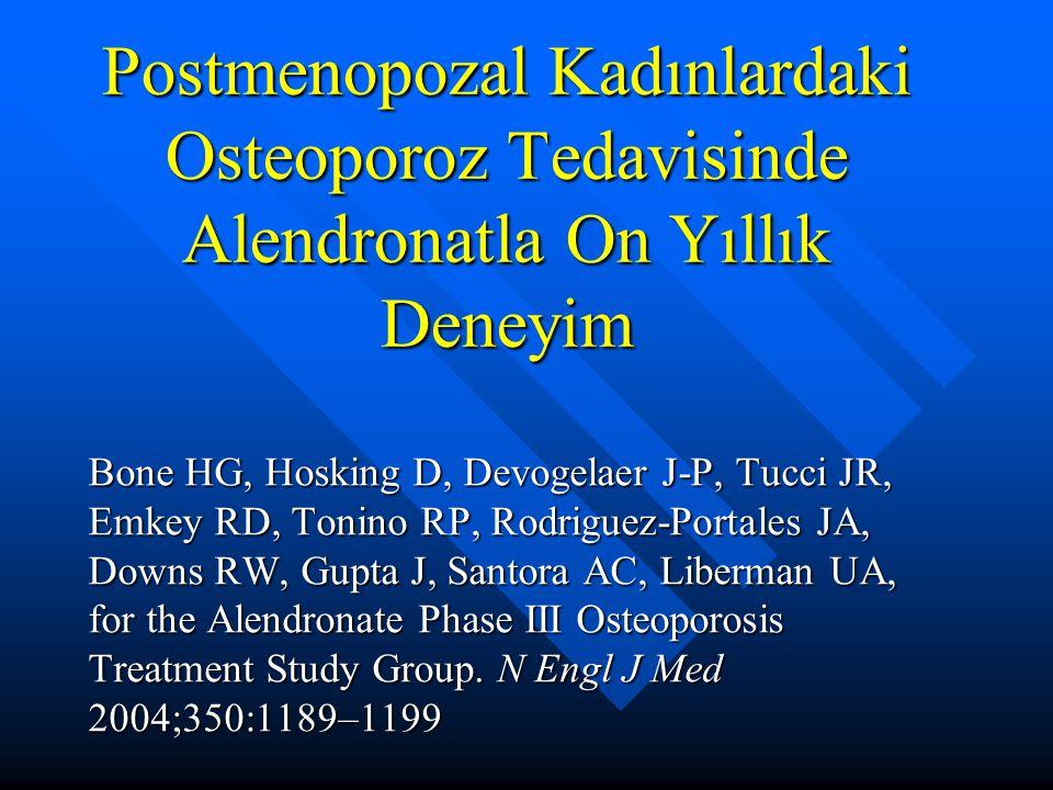 Postmenopozal Kadınlardaki Osteoporoz Tedavisinde Alendronatla On Yıllık Deneyim