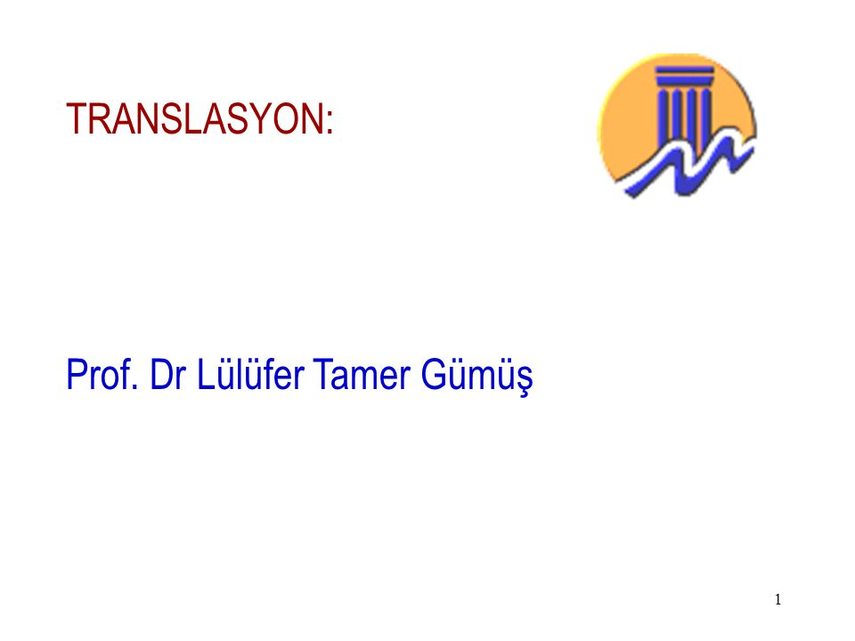 TRANSLASYON: Prof. Dr Lülüfer Tamer Gümüş