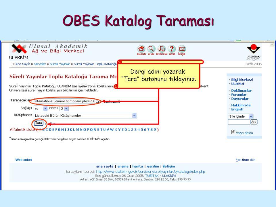 OBES Katalog Taraması Dergi adı, yer aldığı kütüphanenin adı, mevcut
