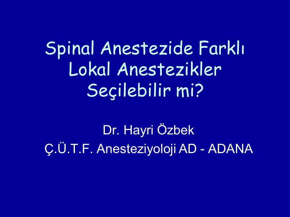 Spinal Anestezide Farklı Lokal Anestezikler Seçilebilir mi