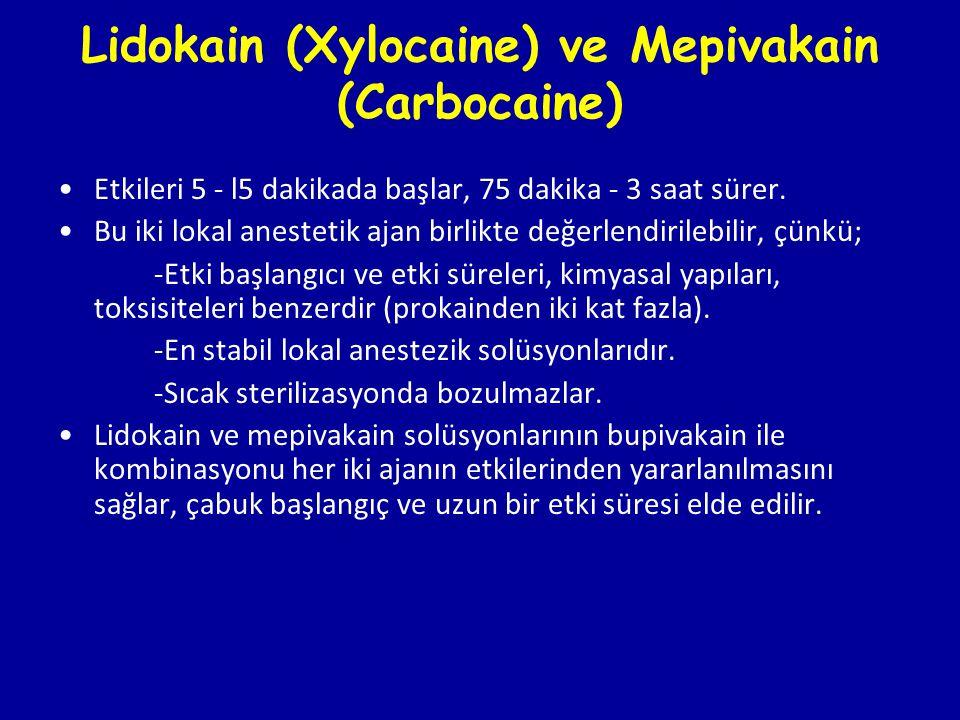 Lidokain (Xylocaine) ve Mepivakain (Carbocaine)