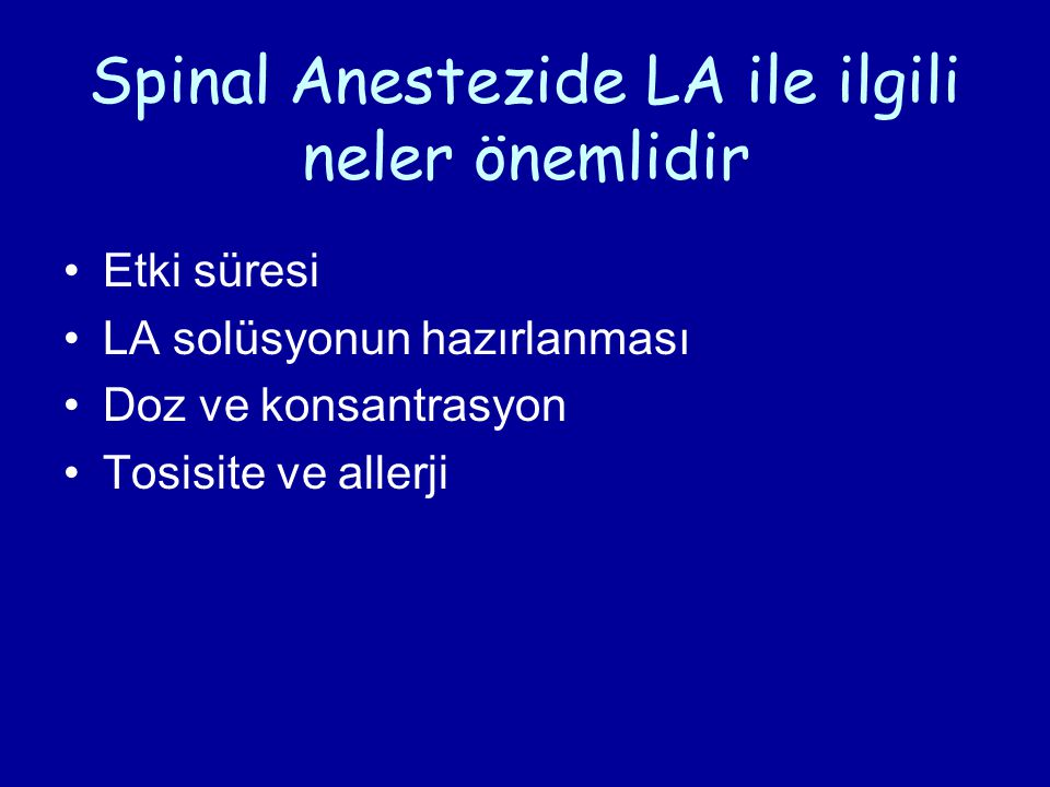 Spinal Anestezide LA ile ilgili neler önemlidir