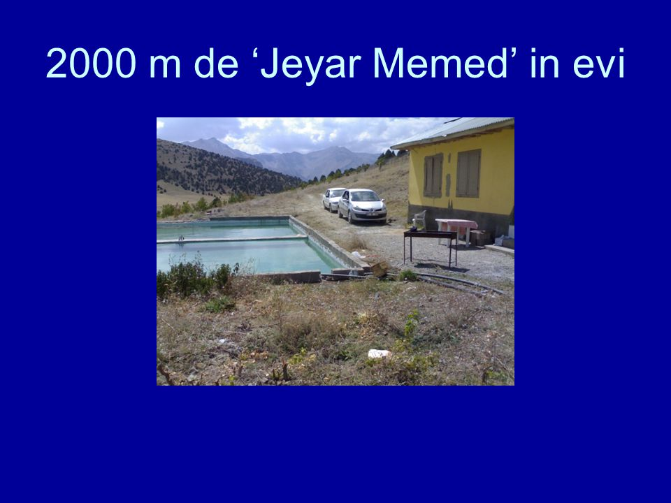 2000 m de 'Jeyar Memed' in evi
