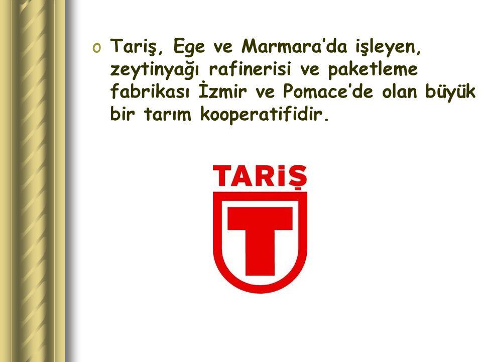 Tariş, Ege ve Marmara'da işleyen, zeytinyağı rafinerisi ve paketleme fabrikası İzmir ve Pomace'de olan büyük bir tarım kooperatifidir.