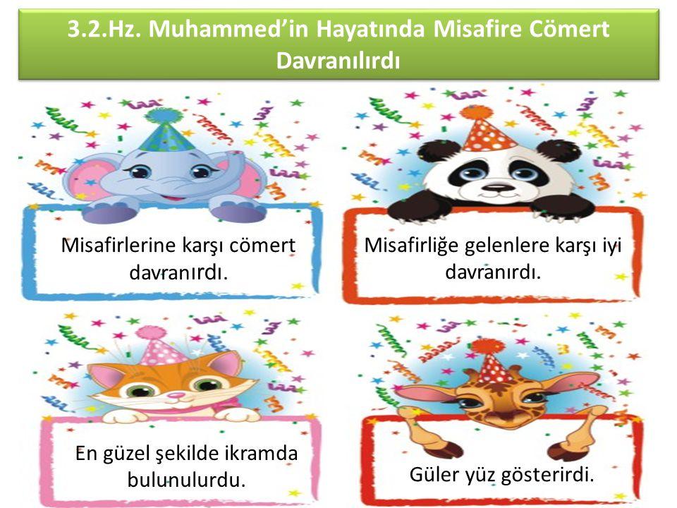 3.2.Hz. Muhammed'in Hayatında Misafire Cömert Davranılırdı