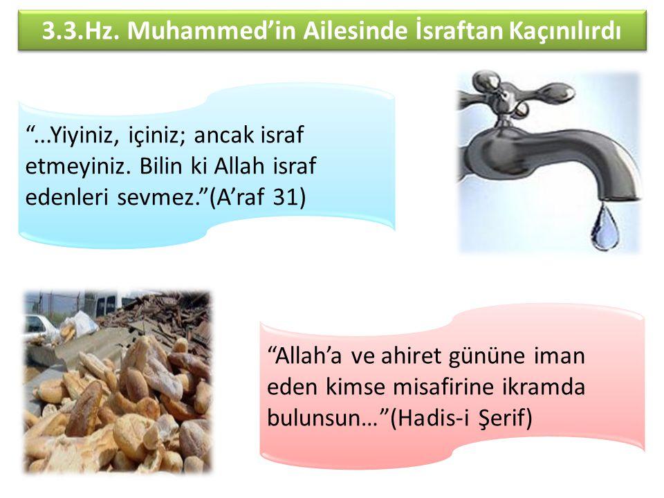 3.3.Hz. Muhammed'in Ailesinde İsraftan Kaçınılırdı