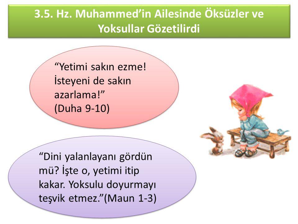 3.5. Hz. Muhammed'in Ailesinde Öksüzler ve Yoksullar Gözetilirdi