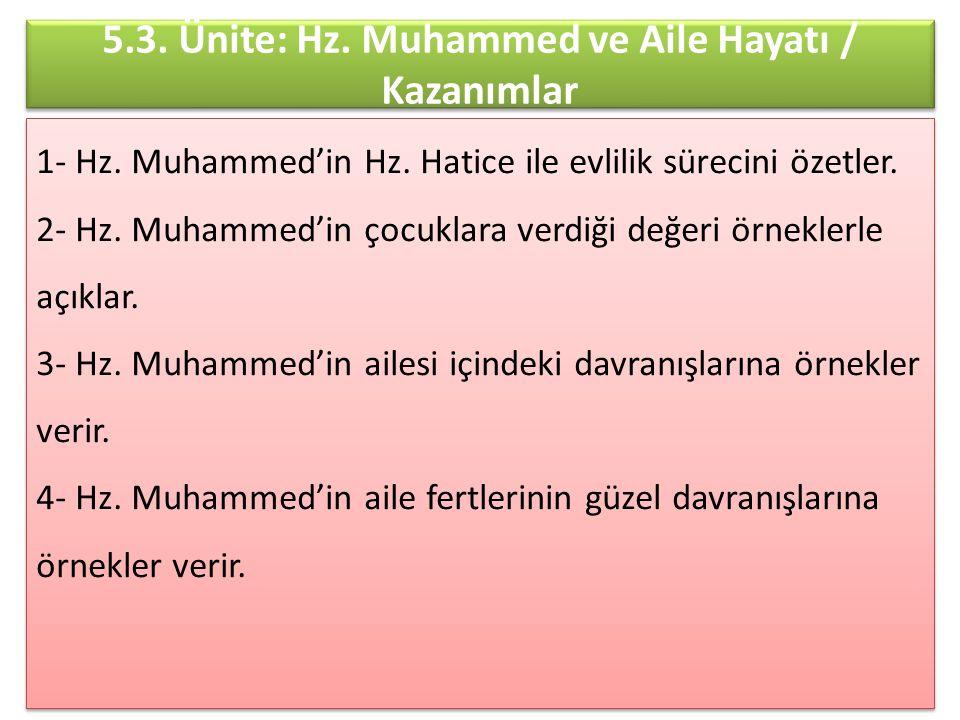 5.3. Ünite: Hz. Muhammed ve Aile Hayatı / Kazanımlar