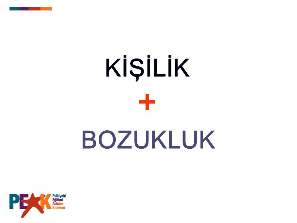 KİŞİLİK + BOZUKLUK