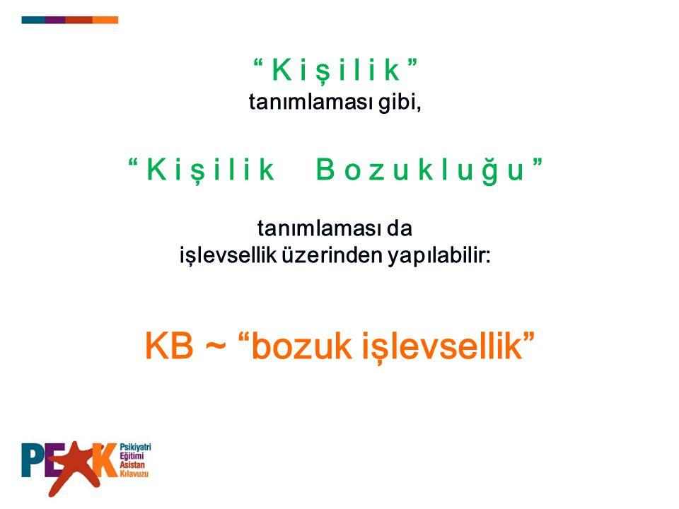 işlevsellik üzerinden yapılabilir: KB ~ bozuk işlevsellik