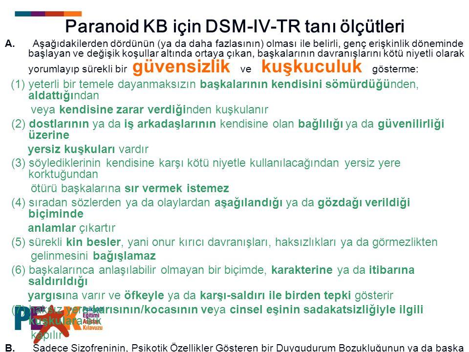 Paranoid KB için DSM-IV-TR tanı ölçütleri