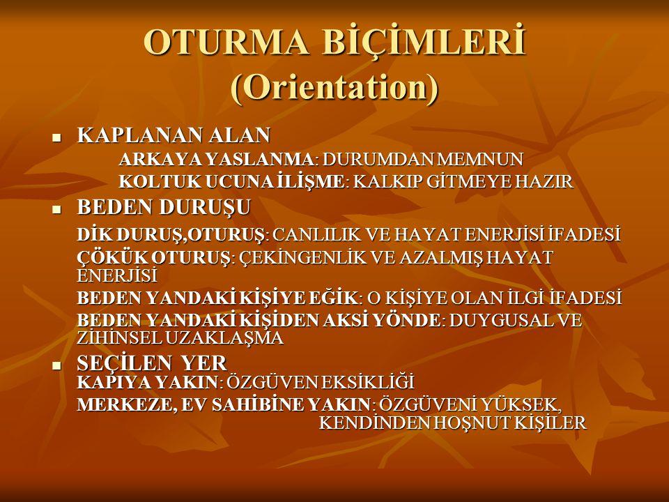 OTURMA BİÇİMLERİ (Orientation)