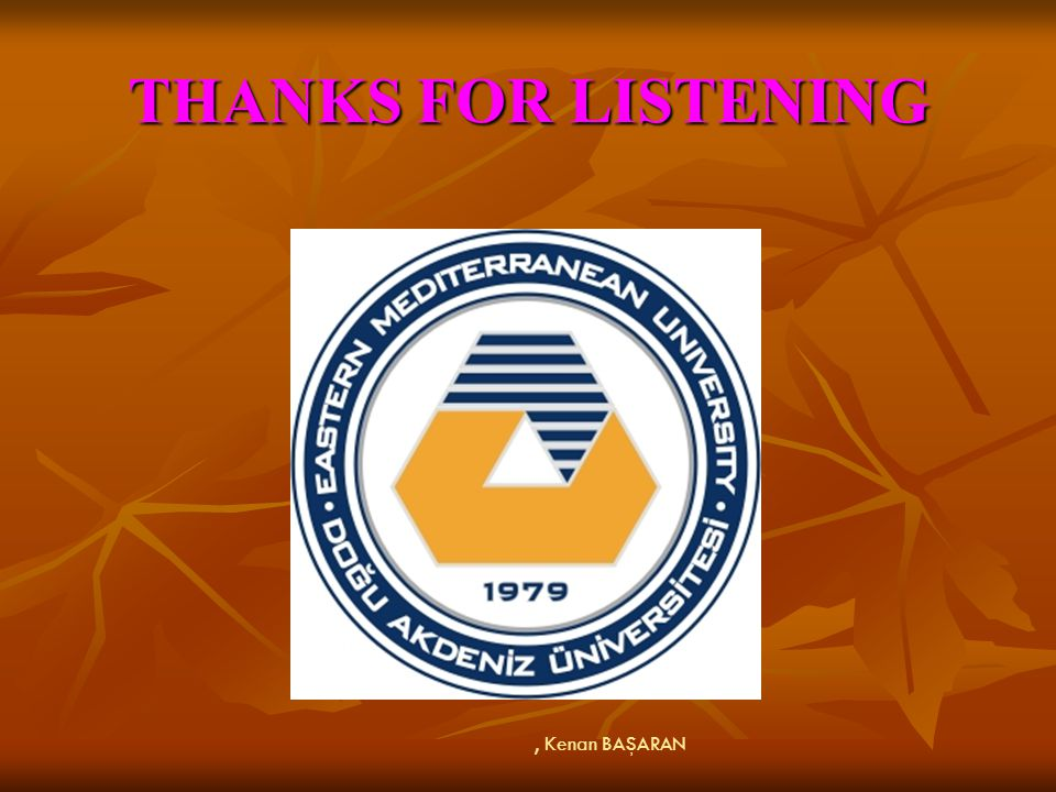 THANKS FOR LISTENING , Kenan BAŞARAN 56