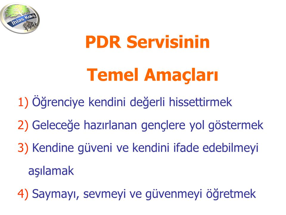 PDR Servisinin Temel Amaçları