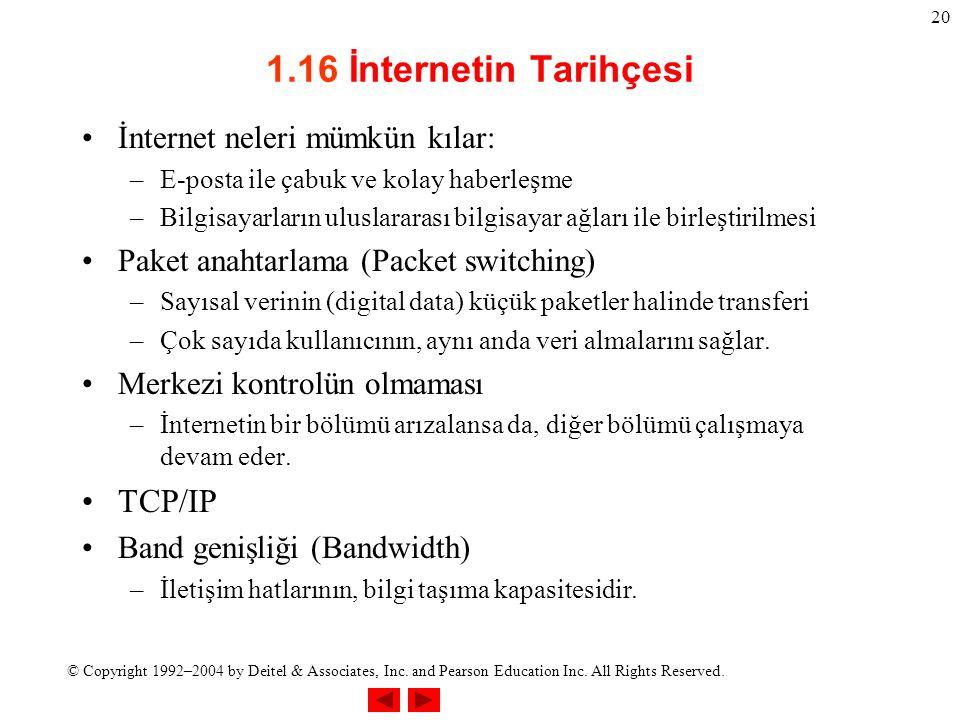1.16 İnternetin Tarihçesi TCP/IP İnternet neleri mümkün kılar: