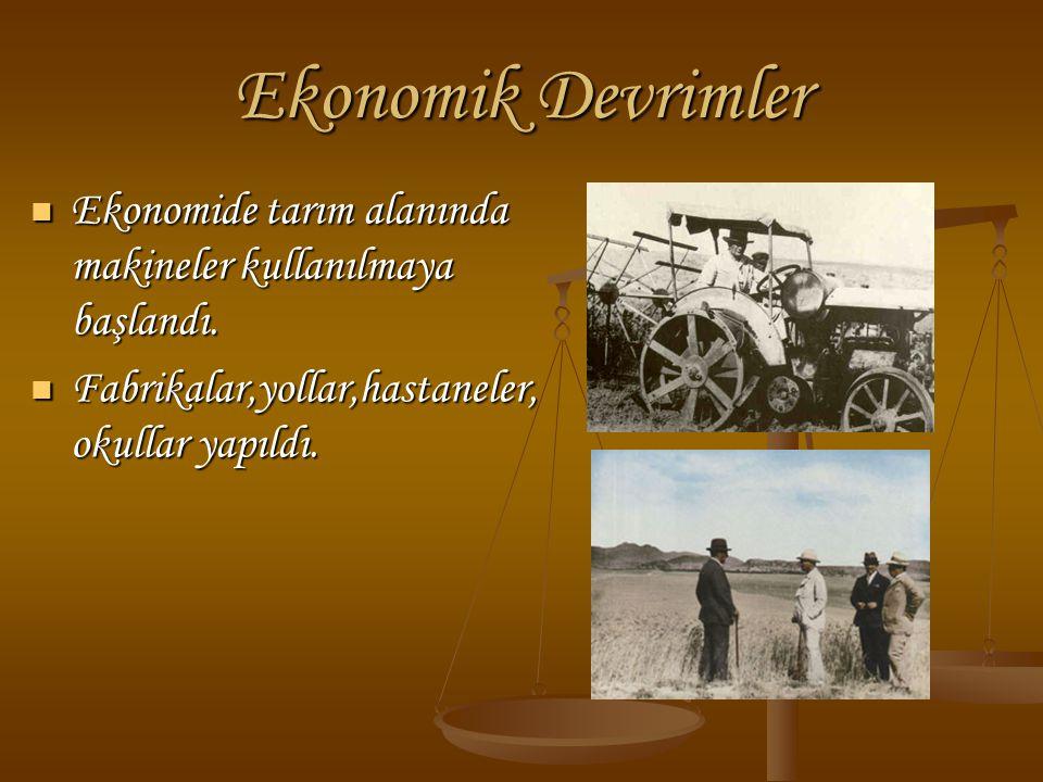 Ekonomik Devrimler Ekonomide tarım alanında makineler kullanılmaya başlandı.
