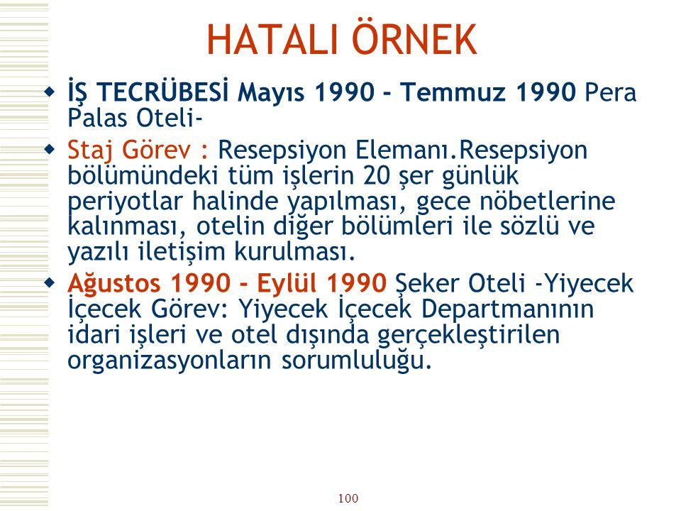 HATALI ÖRNEK İŞ TECRÜBESİ Mayıs 1990 - Temmuz 1990 Pera Palas Oteli-