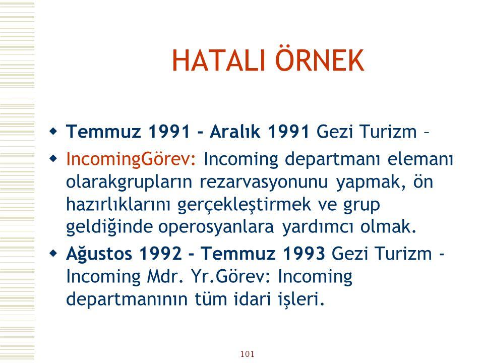 HATALI ÖRNEK Temmuz 1991 - Aralık 1991 Gezi Turizm –