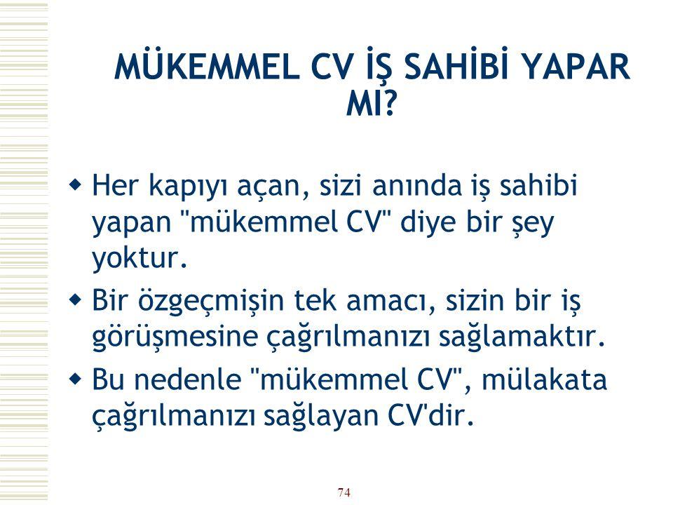 MÜKEMMEL CV İŞ SAHİBİ YAPAR MI