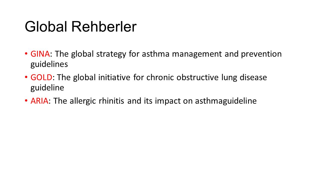 Global Rehberler GINA: The global strategy for asthma management and prevention guidelines.
