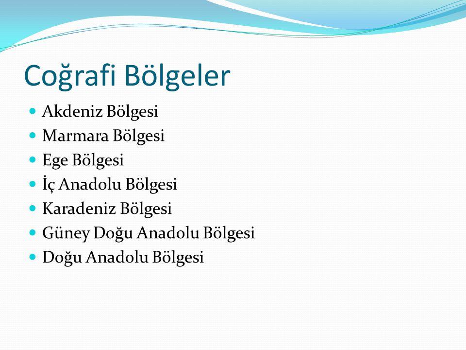 Coğrafi Bölgeler Akdeniz Bölgesi Marmara Bölgesi Ege Bölgesi