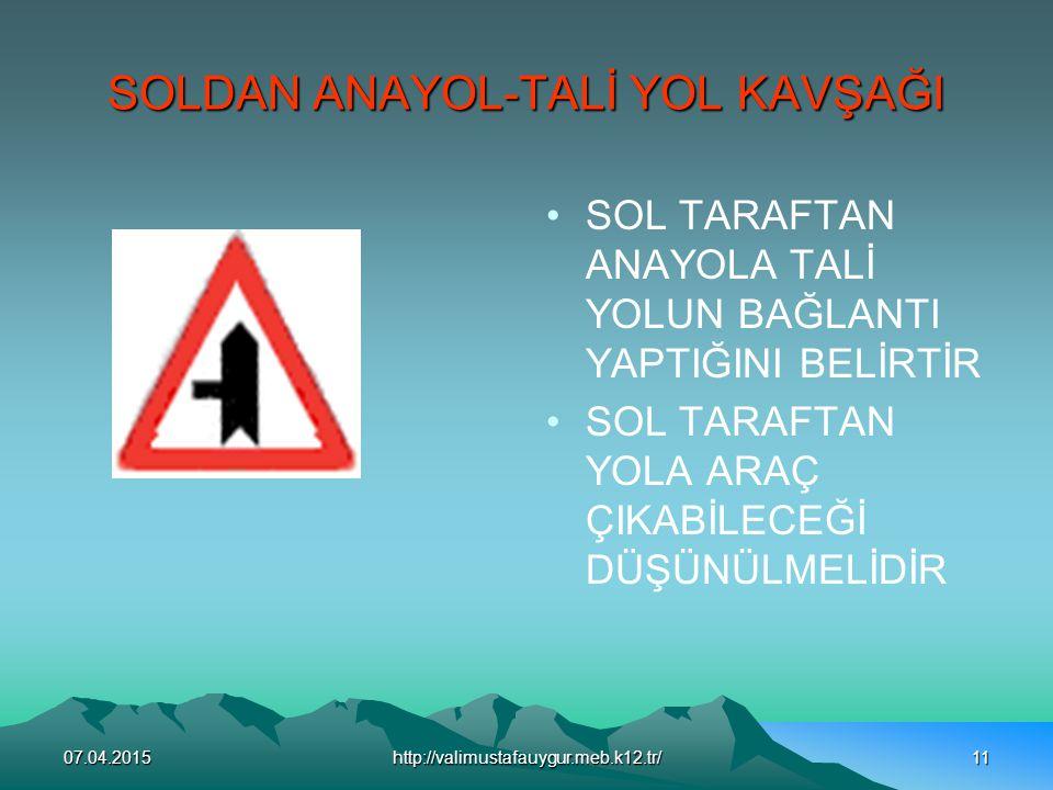 SOLDAN ANAYOL-TALİ YOL KAVŞAĞI