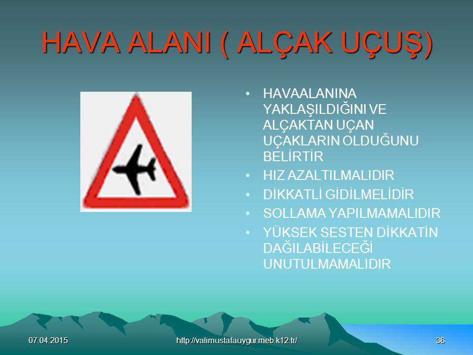 HAVA ALANI ( ALÇAK UÇUŞ)
