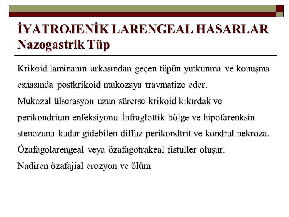 İYATROJENİK LARENGEAL HASARLAR Nazogastrik Tüp