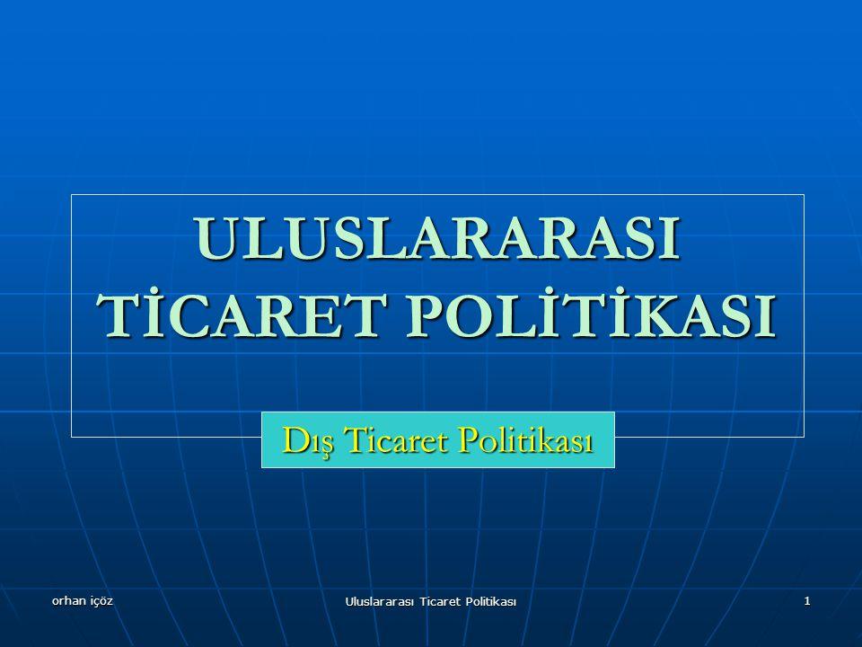 ULUSLARARASI TİCARET POLİTİKASI