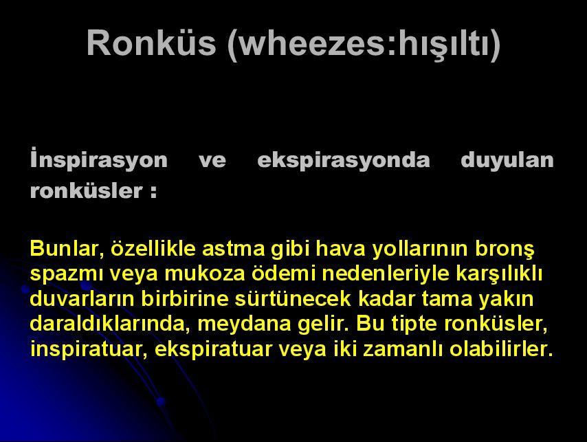 Ronküs (wheezes:hışıltı)
