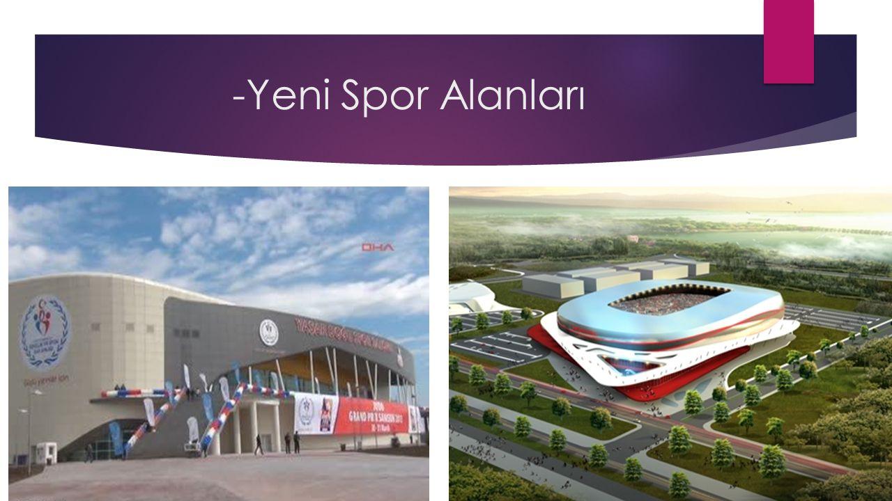 -Yeni Spor Alanları