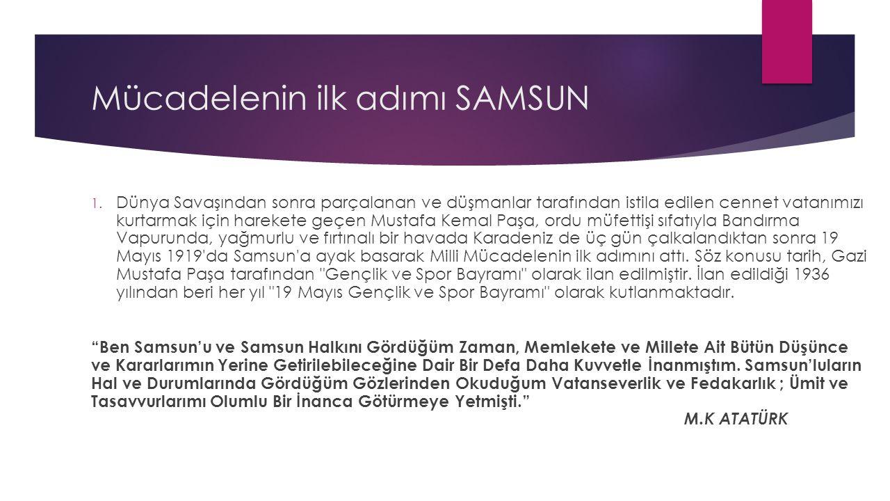 Mücadelenin ilk adımı SAMSUN