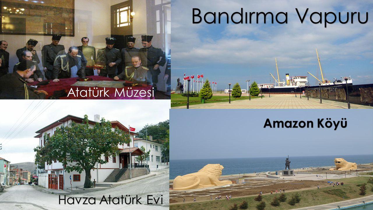 Bandırma Vapuru Atatürk Müzesi Amazon Köyü Havza Atatürk Evi