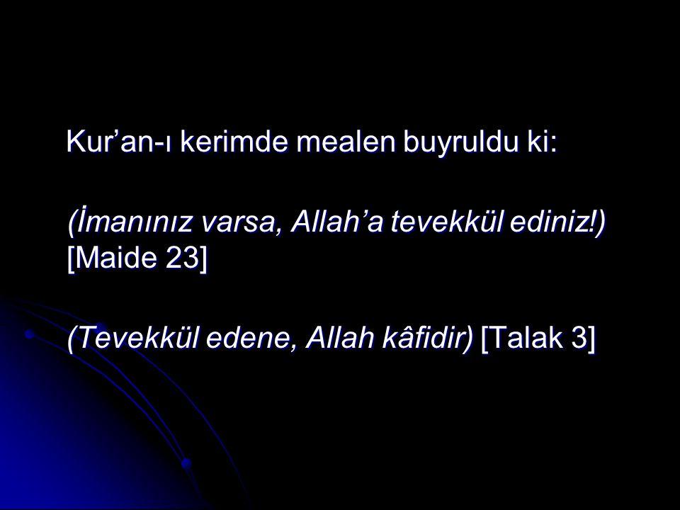 Kur'an-ı kerimde mealen buyruldu ki: