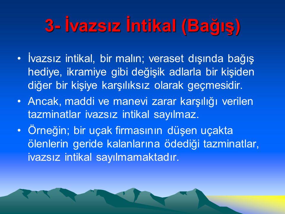 3- İvazsız İntikal (Bağış)