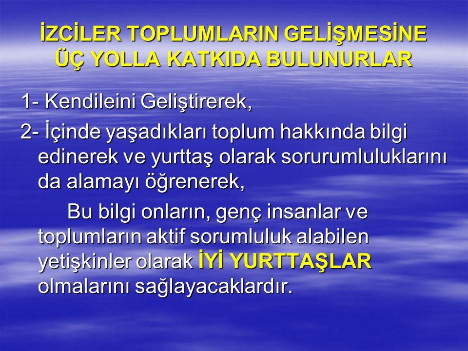 İZCİLER TOPLUMLARIN GELİŞMESİNE ÜÇ YOLLA KATKIDA BULUNURLAR