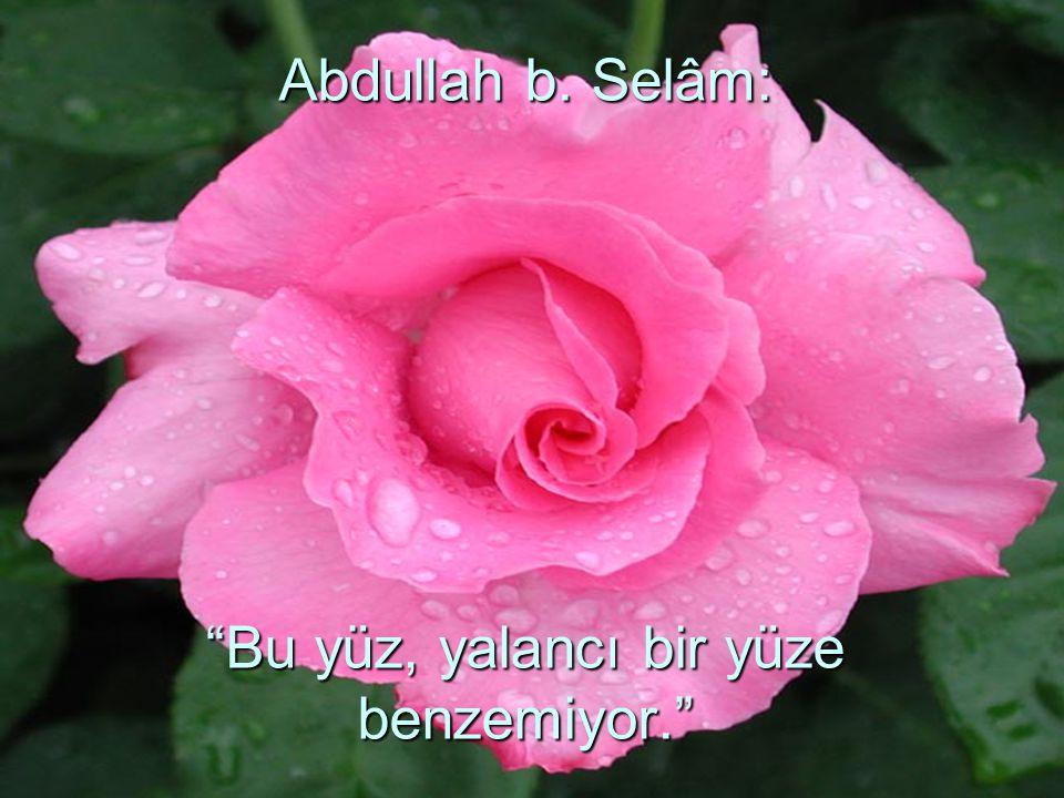 Abdullah b. Selâm: Bu yüz, yalancı bir yüze benzemiyor.